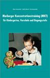 Marburger Konzentrationstraining (MKT) für Kindergarten, Vorschule und Eingangsstufe