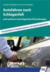 Autofahren nach Schlaganfall und weiteren neurologischen Erkrankungen