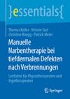 Manuelle Narbentherapie bei tiefdermalen Defekten nach Verbrennungen