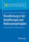 Wundheilung in der Handtherapie und Redressionsprinzipien