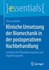 Klinische Umsetzung der Biomechanik in der postoperativen Nachbehandlung