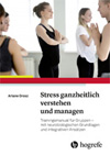 Stress ganzheitlich verstehen und managen