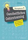 Ganzheitliches Gehirntraining Übungsbuch 1