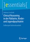 Clinical Reasoning in der Pädiatrie, Kinder- und Jugendpsychiatrie
