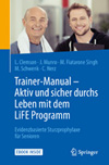 Trainer-Manual - Aktiv und sicher durchs Leben mit dem LiFE Programm