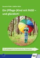 Ein (Pflege-)Kind mit FASD - und glücklich!
