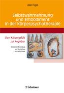 Selbstwahrnehmung und Embodiment in der Körperpsychotherapie