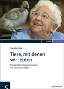 Tiere, mit denen wir lebten - Tiergestützte Biografiearbeit mit Demenzkranken