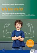 Ich bin stark! Ergotherapeutisches Gruppenkonzept zur Förderung eines starken und positiven Selbstbildes