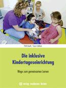 Die inklusive Kindertageseinrichtung