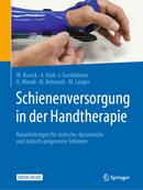 Schienenversorgung in der Handtherapie